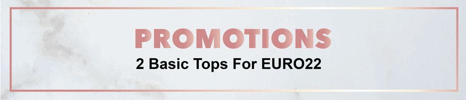 2 Basic Tops For EURO22