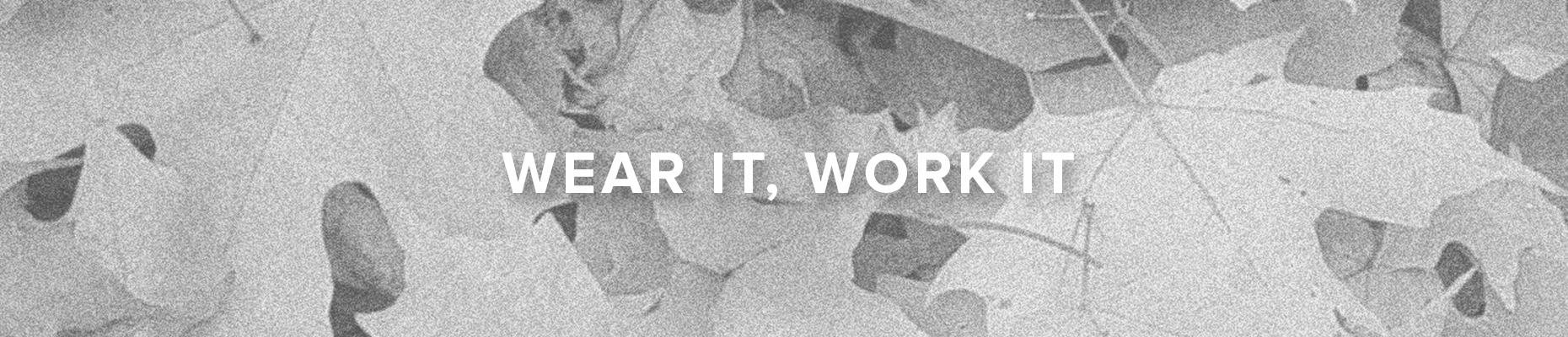 Wear It Work It